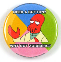 Don't be so hard on yourself, Fry. You lost the woman of your dreams, but you still have Zoidberg. YOU ALL STILL HAVE ZOIDBERG!