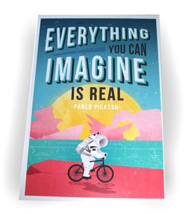 Everything You Imagine Is Real Deco Poster