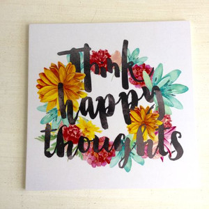 Think Happy Thoughts Large Square Deco Poster