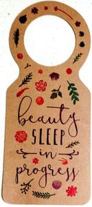 Beauty Sleep In Progress Doorknob Hanger