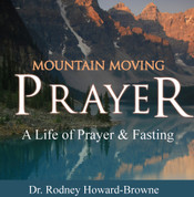 Mountain Moving Prayer A Life of Prayer & Fasting CD Series
