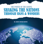 The Power of the Gospel Shaking the Nations through Signs and Wonders DVD Series