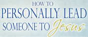 How to Personally Lead Someone To Jesus DVD Series