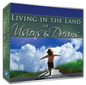 Living in the Land of Visions and Dreams CD Series