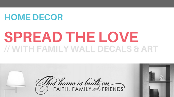 Spread The Love With Family Wall Decals Amp Art Wall Decor