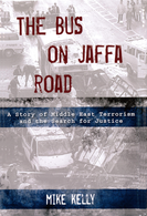 The Bus on Jaffa Road: A Story of Middle East Terrorism and the Search for Justice by Mike Kelly of The Record