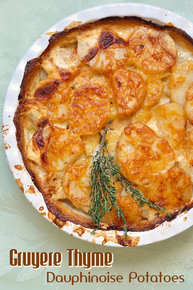 Gruyere and Thyme Potatoes Dauphinoise - (Free Recipe below)
