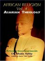 African Religion - Vol.4: Asarian Theology   (Dr. Muata Ashby)