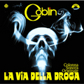 GOBLIN-La via della droga-RECORD STORE DAY 2016-NEW LP