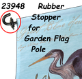 Garden Flag Rubber Stoppers 2@ (23948B) Add one Garden Flag Rubber Stopper to each side of garden flag.