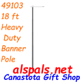 49103  Heavy Duty Banner Pole - 18 ft (49103)