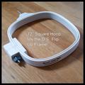 "Diane's Special Flip Up Frame - Additional 12"" Square Hoop"