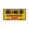 License Plate, Have A Nice Day Somewhere Else