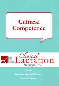 Clinical Lactation Monograph: Cultural Competence