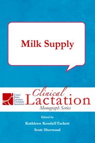 Clinical Lactation Monograph: Milk Supply