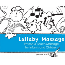 Lullaby Massage: Rhyme & Touch Massage for Infants and Children