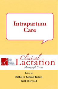Clinical Lactation Monograph: Intrapartum Care