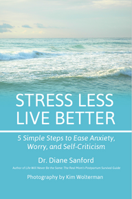 Stress Less, Live Better: 5 Simple Steps to Ease Anxiety, Worry, and Self-Criticism
