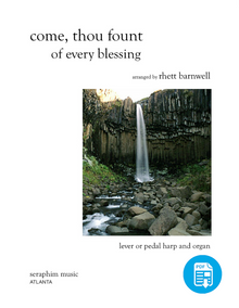 Come, Thou Fount, arr. Rhett Barnwell for lever/pedal Harp and Organ - PDF