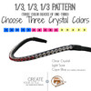 4.     1/3 | 1/3 | 1/3 Pattern:   Choose three crystal colors.  The pattern will be laid out in 3 blocks of colors.  One third of the browband will be Color Number One, Color Number Two will be the next block of one third (aka: the center section).  The final one third block section will be Color Number Three.