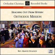 Reaching Out from Within: Orthodox Mission (CD)
