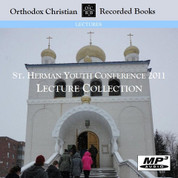 St. Herman's Youth Conference 2011 Lecture Collection - MP3 Format