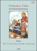 Orthodox Talks # 2: The Truth About Death and Dying