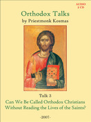 Orthodox Talks # 3: Can We Be Called Orthodox Christians Without Reading the Lives of Saints?