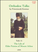 Orthodox Talks #15: The Life of Elder Paisios of Mount Athos
