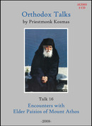 Orthodox Talks #16: Encounters With Elder Paisios of Mount Athos