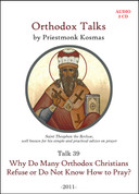 Orthodox Talks #39: Why Do Many Orthodox Christians Refuse or Do Not Know How to Pray?