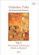 Orthodox Talks #47: The Aerial Toll-houses - Myth or Reality?