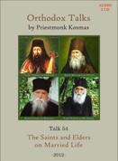 Orthodox Talks #54: The Saints and Elders on Married Life