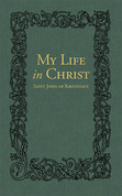 My Life in Christ: The Spiritual Journals of St John of Kronstadt (Hardcover)