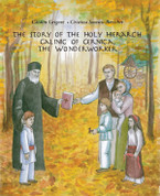 The Story of the Holy Hierarch Calinic of Cernica the Wonderworker