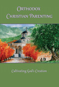 Orthodox Christian Parenting: Cultivating God's Creation
