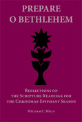 Prepare O Bethlehem: Reflections on the Scripture Readings for the Christmas-Epiphany Season