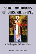 Saint Methodios of Constantinople: A Study of His Life and Works