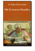 St. John Chrysostom: Old Testament Homilies Volume 1: Homilies on Hannah, David, and Saul