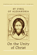 On the Unity of Christ (Saint Cyrill of Alexandria)