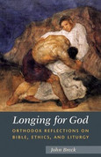 Longing for God: Orthodox Reflections on Bible, Ethics, and Liturgy