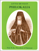Little Russian Philokalia, Volume V: St. Theodore of Sanaxar