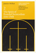 The Spirit of Eastern Christendom (600-1700) (The Christian Tradition, Vol. 2)