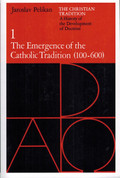 The Emergence of the Catholic Tradition (100 - 600) (The Christian Tradition, Vol. 1)