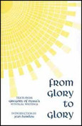 From Glory to Glory: Texts from Gregory of Nyssa's Mystical Writings