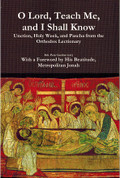O Lord, Teach Me, and I Shall Know: Unction, Holy Week, and Pascha from the Orthodox Lectionary