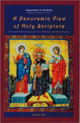 A Panoramic View of Holy Scripture, Volume 1: Orthodox Homilies Introducing All the Books of the Old Testament