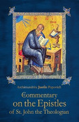 Commentary on the Epistles of St. John the Theologian (Saint Justin of Celinje)