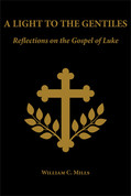 A Light to the Gentiles: Reflections on the Gospel of Luke