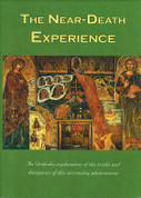 The Near-Death Experience: An Orthodox explanation of the truths and deceptions of this increasing phenomenon